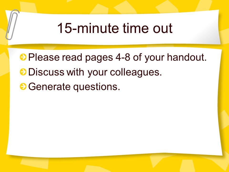15-minute time out Please read pages 4-8 of your handout.