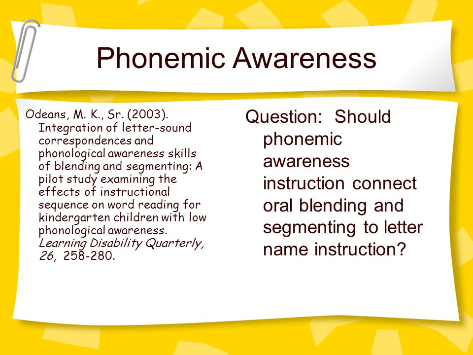 Phonemic Awareness Question: Should phonemic awareness instruction connect oral blending and segmenting to letter name instruction.