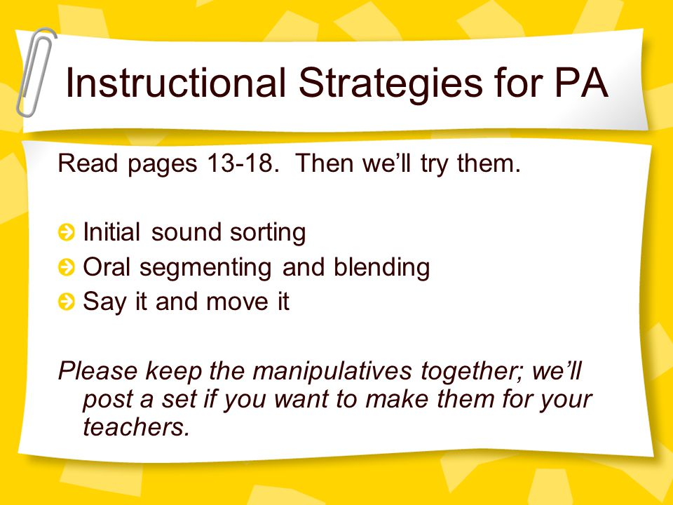 Instructional Strategies for PA Read pages Then we'll try them.