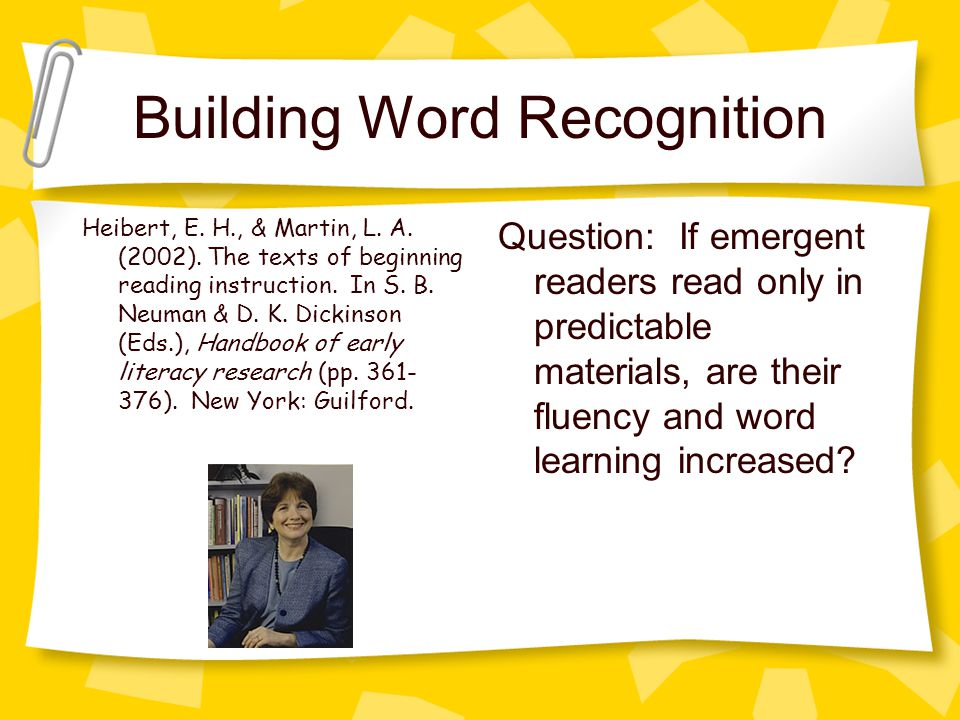 Building Word Recognition Heibert, E. H., & Martin, L.