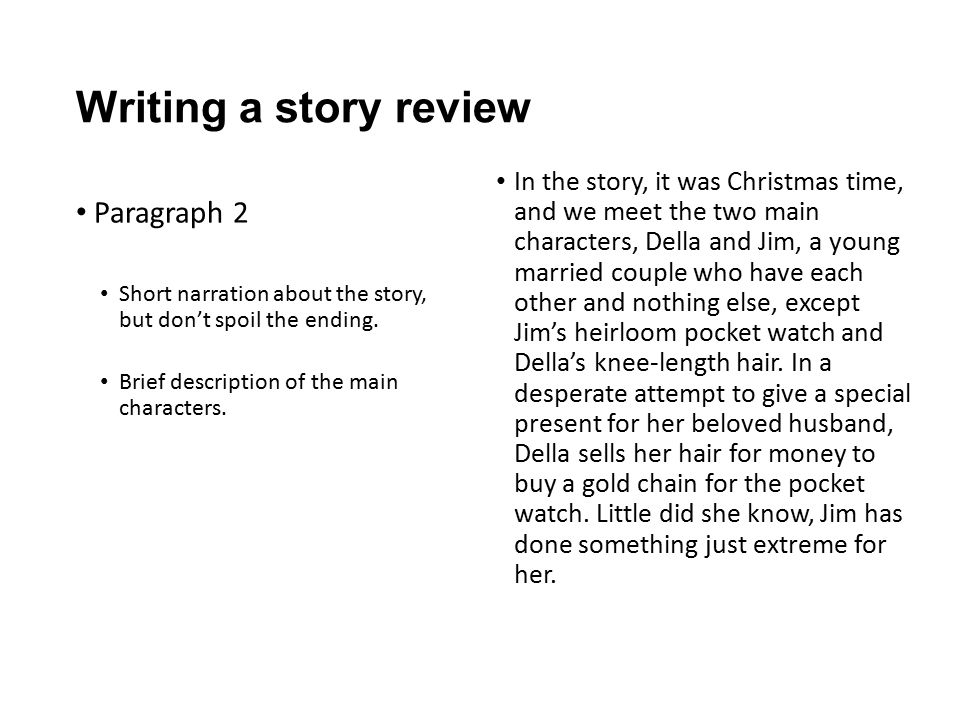 Writing a story review Paragraph 2 Short narration about the story, but don't spoil the ending.