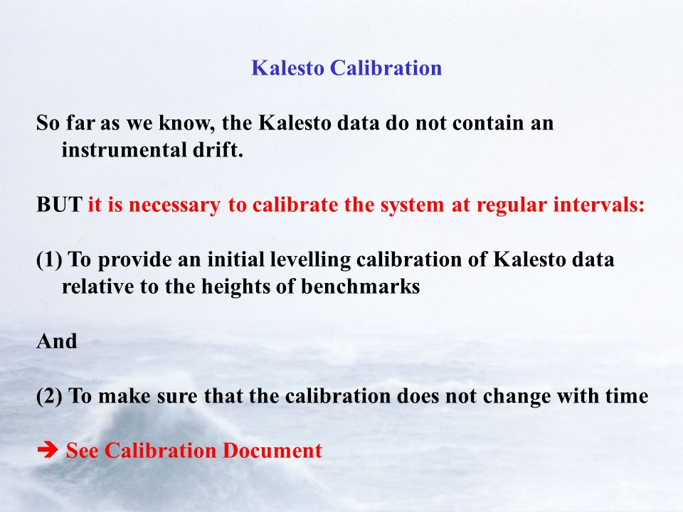 Kalesto Calibration So far as we know, the Kalesto data do not contain an instrumental drift.