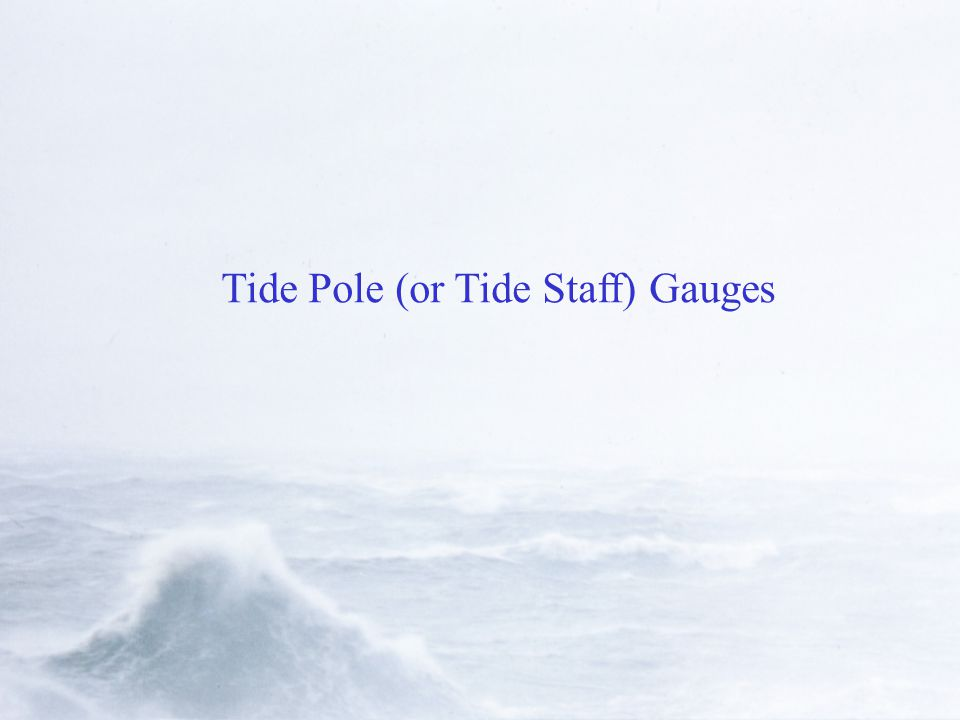 Tide Pole (or Tide Staff) Gauges