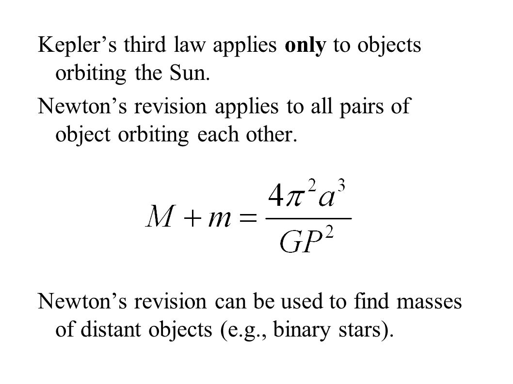 Kepler's third law applies only to objects orbiting the Sun.