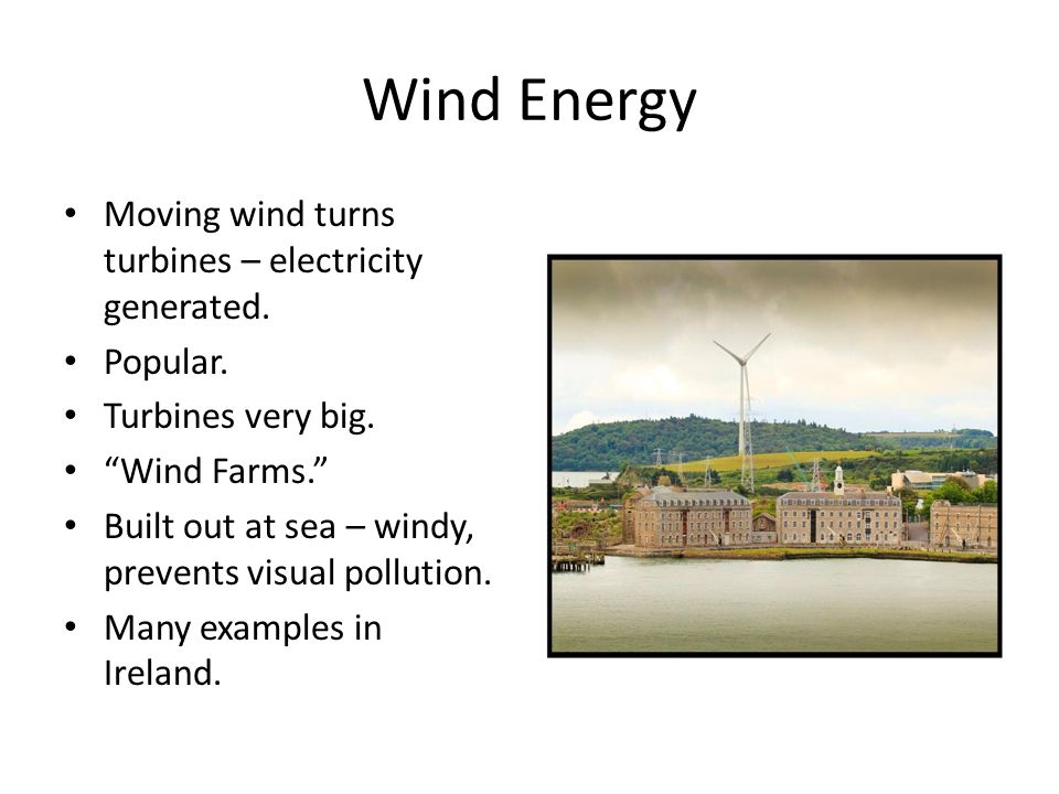 Wind Energy Moving wind turns turbines – electricity generated.