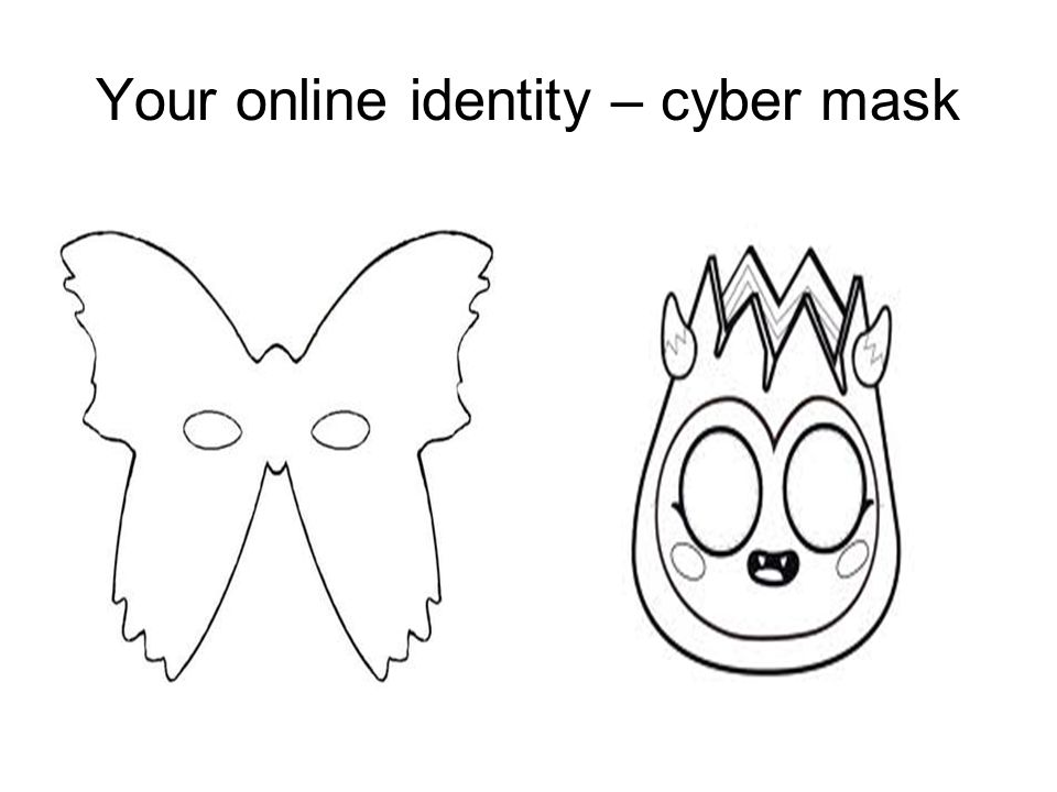 Your online identity – cyber mask
