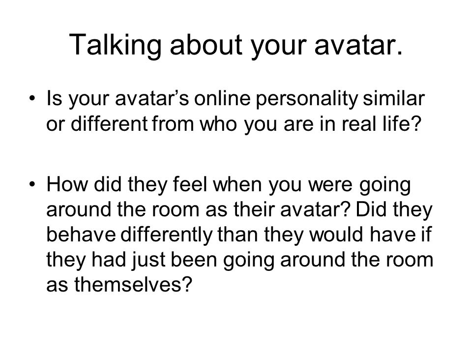 Talking about your avatar.
