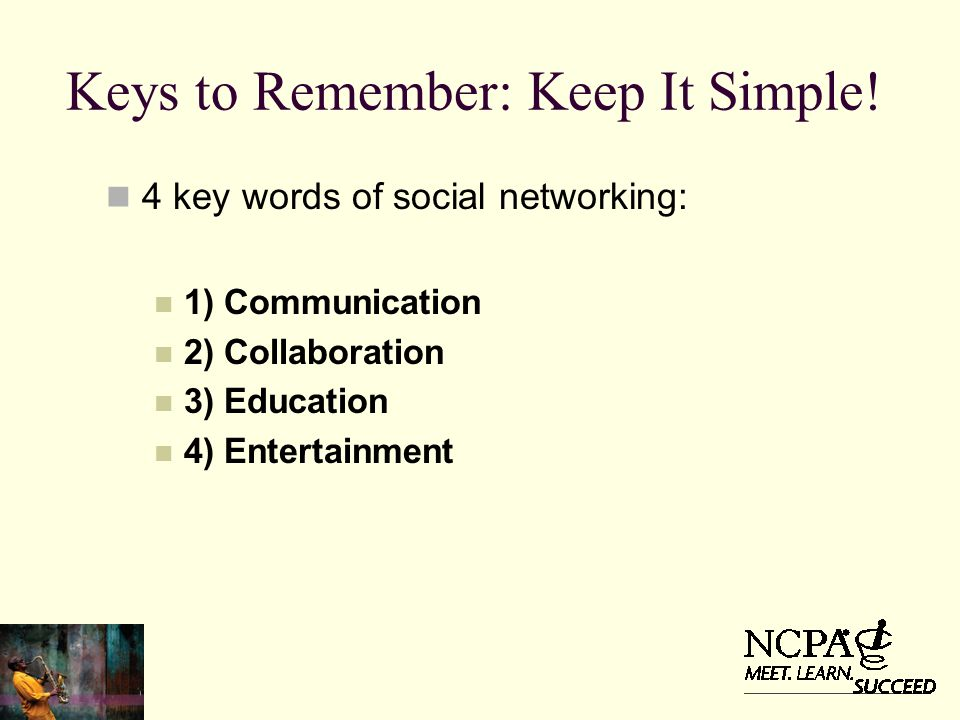 Keys to Remember: Keep It Simple.