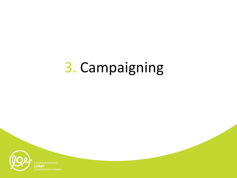 3. Campaigning