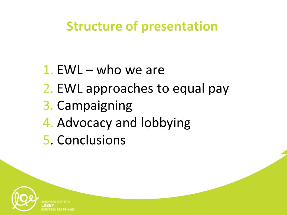 1. EWL – who we are 2. EWL approaches to equal pay 3.