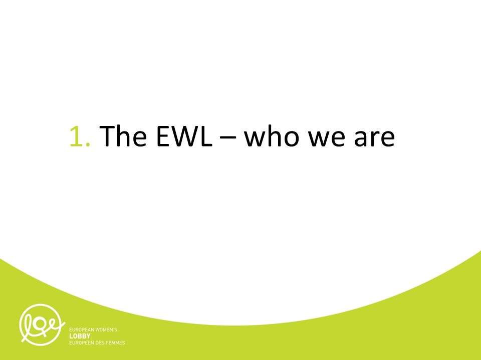 1. The EWL – who we are