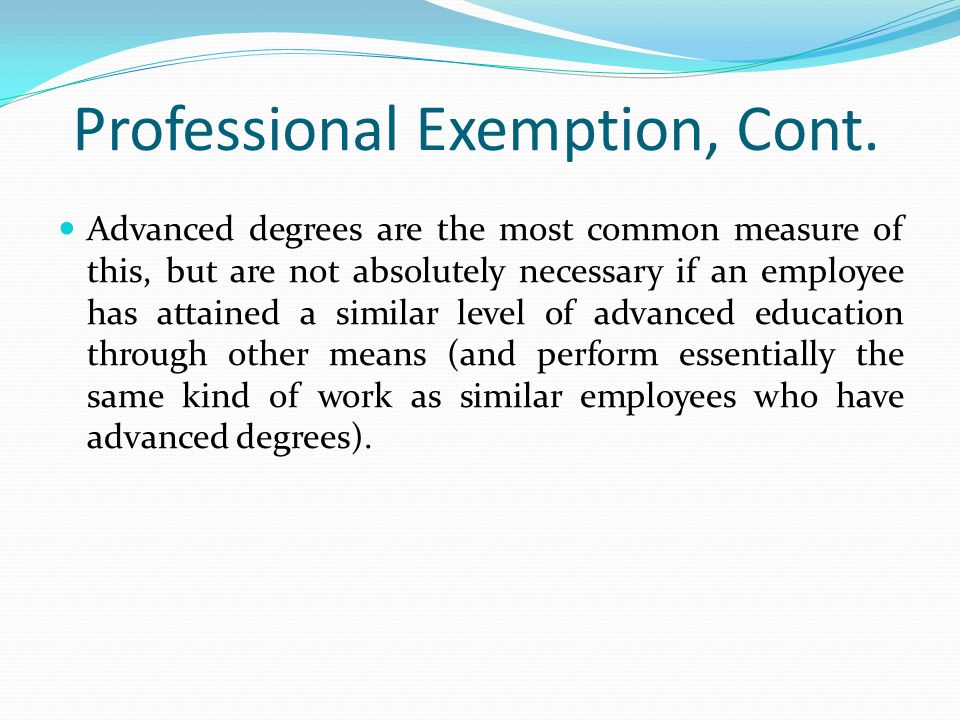 Professional Exemption, Cont.