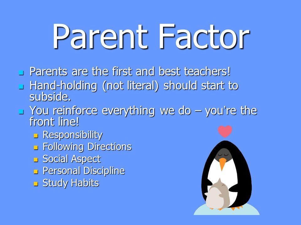 parents are the best teachers