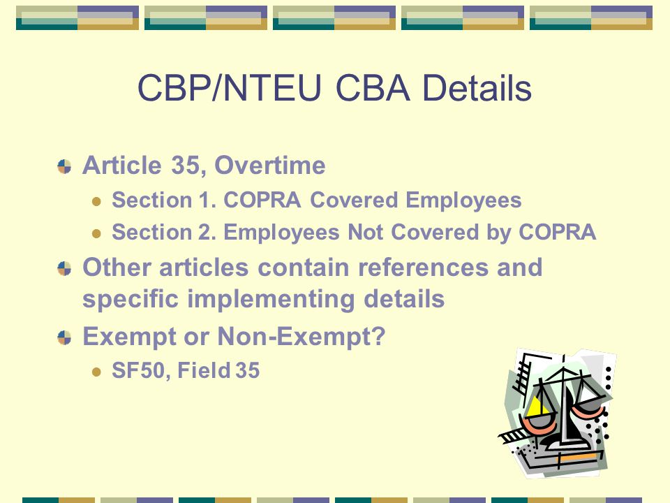 CBP/NTEU CBA Details Article 35, Overtime Section 1.