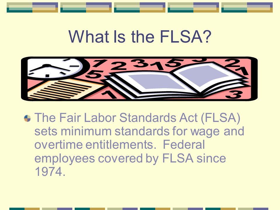 What Is the FLSA.