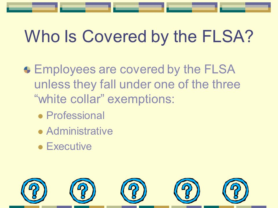 Who Is Covered by the FLSA.