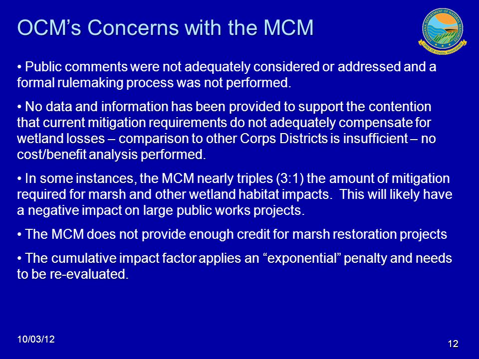 12 OCM's Concerns with the MCM 10/03/12 Public comments were not adequately considered or addressed and a formal rulemaking process was not performed.