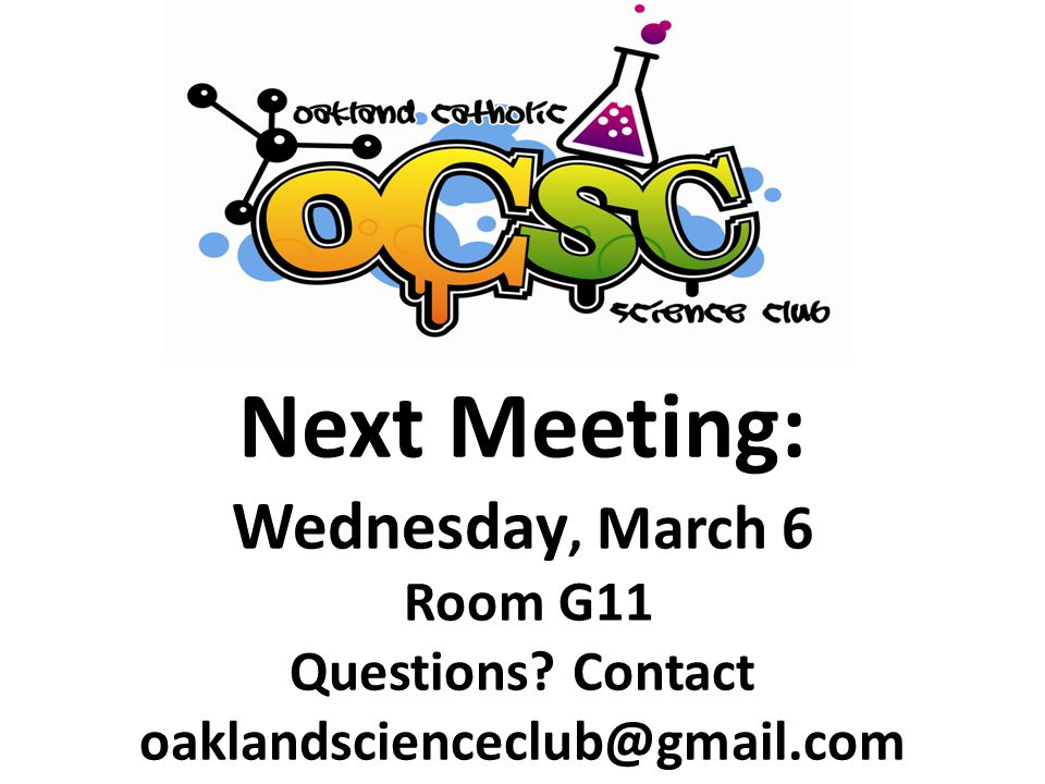 Next Meeting: Wednesday, March 6 Room G11 Questions Contact
