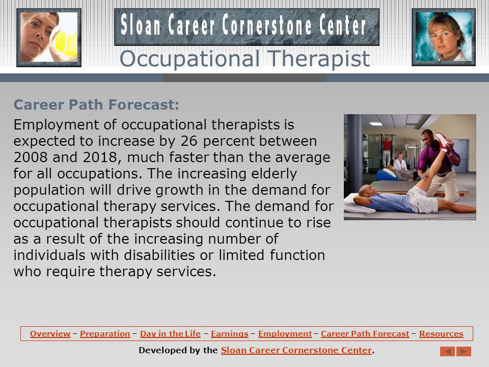 Employment: Occupational therapists hold about 104,500 jobs in the United States.