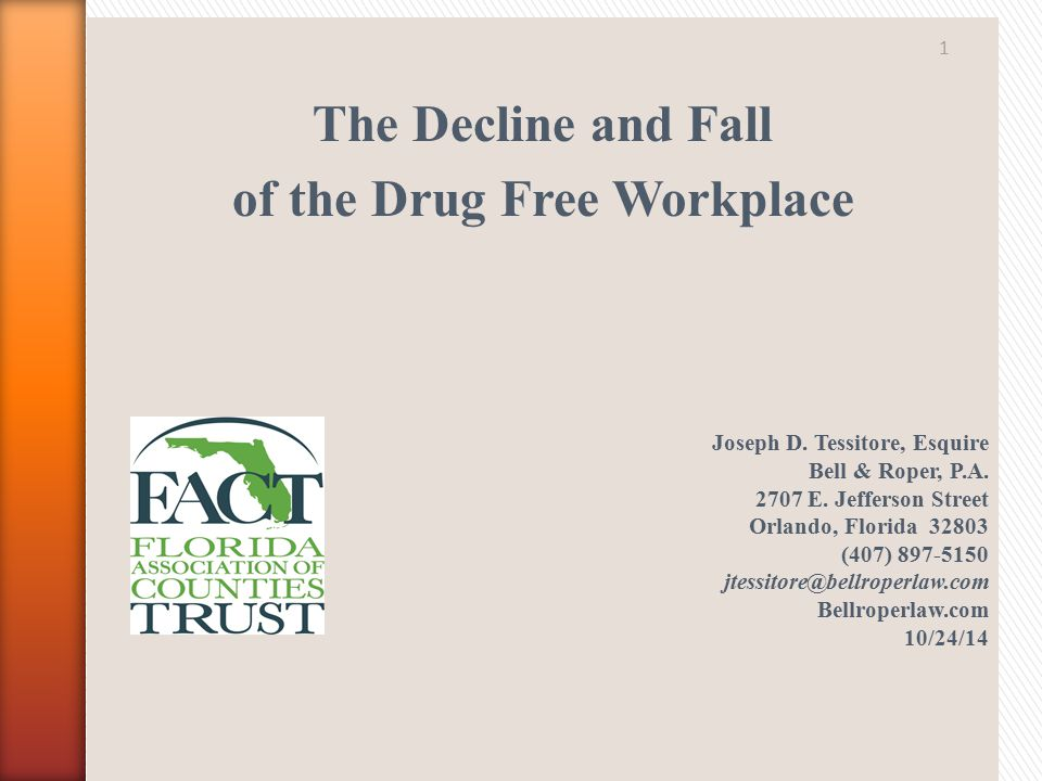 The Decline and Fall of the Drug Free Workplace Joseph D.