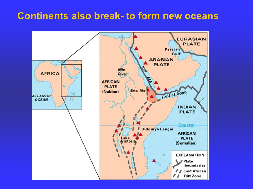 Continents also break- to form new oceans