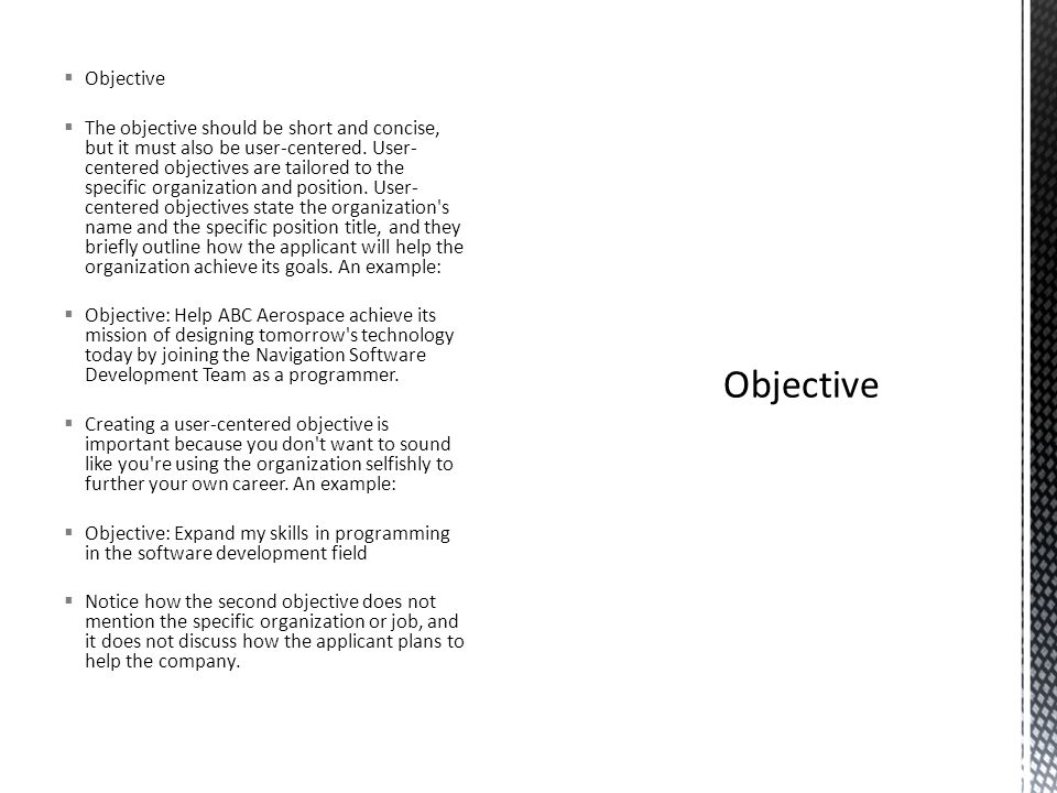 Objective  The objective should be short and concise, but it must also be user-centered.