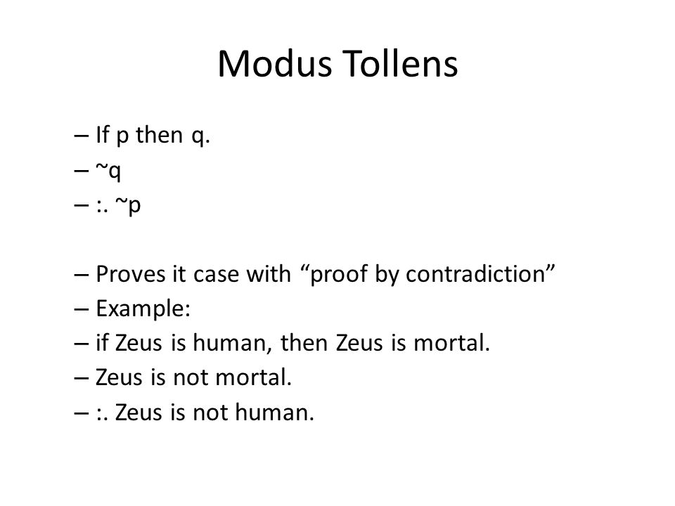 Modus Tollens – If p then q. – ~q – :.