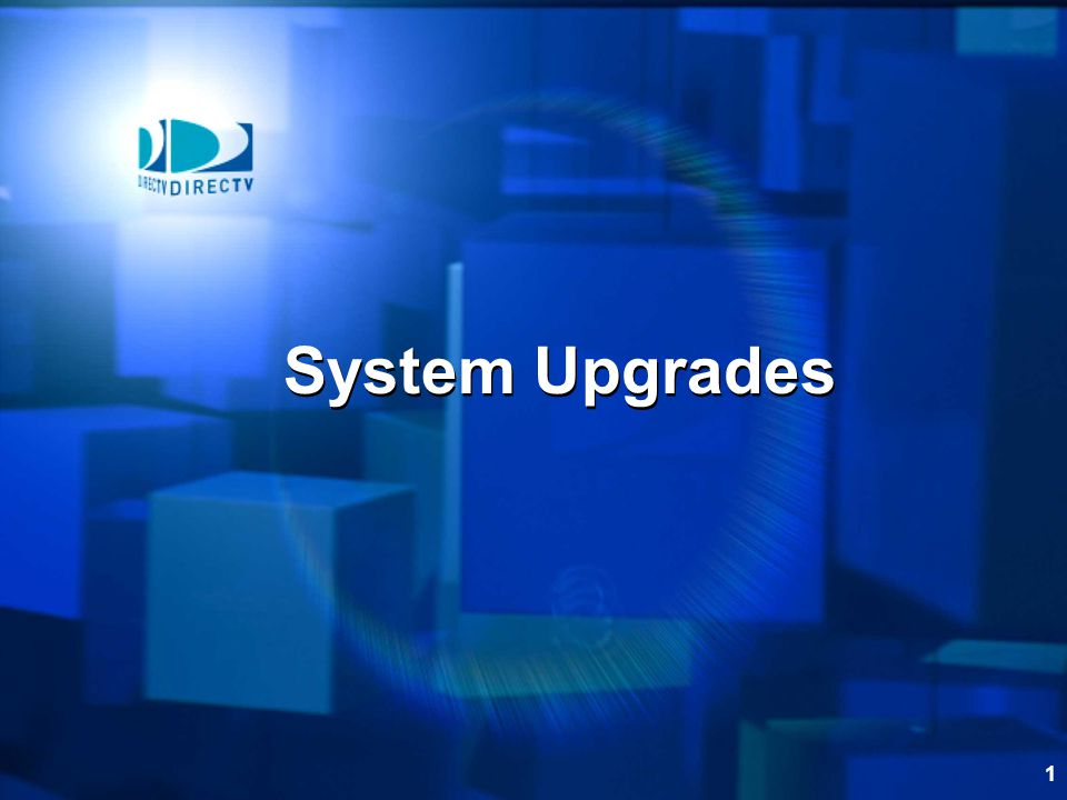 1 System Upgrades This Module Reviews Directv System Upgrade