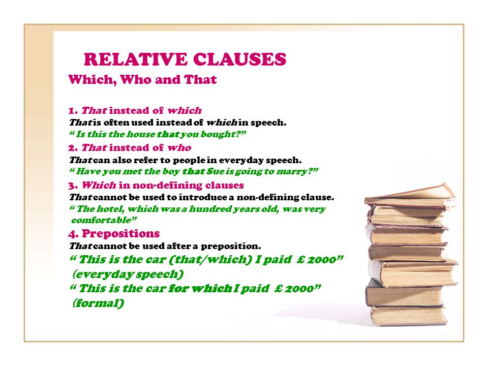 RELATIVE CLAUSES Which, Who and That 1.