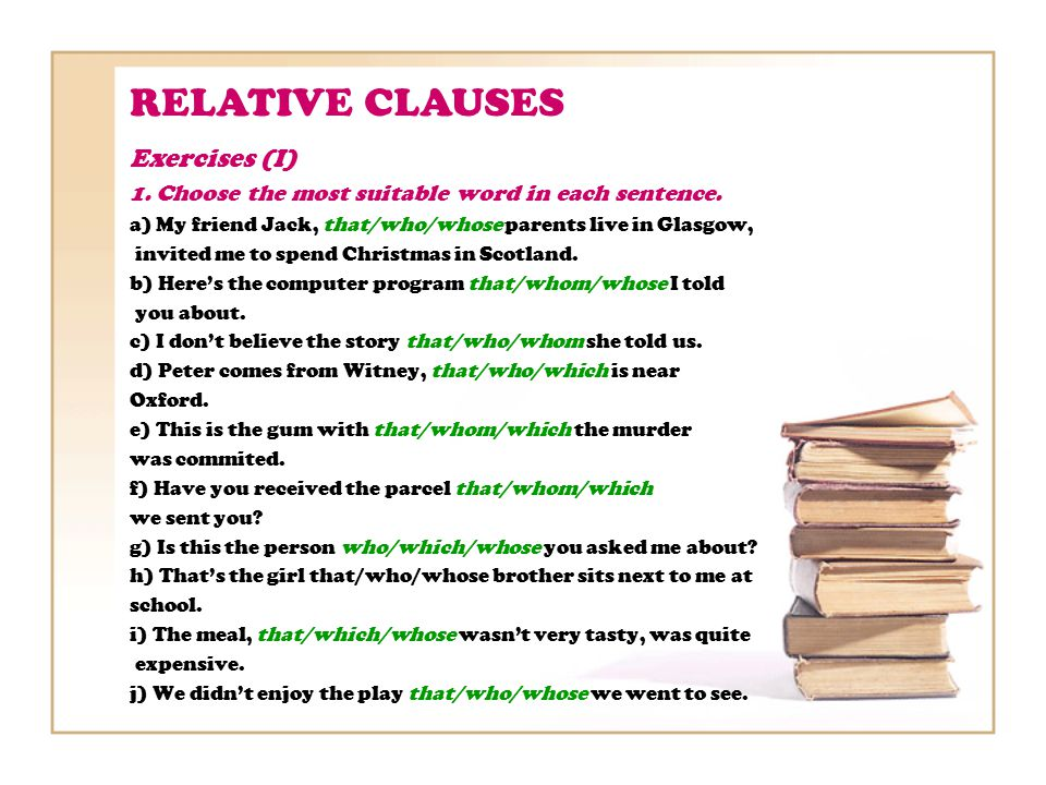 RELATIVE CLAUSES Exercises (I) 1. Choose the most suitable word in each sentence.