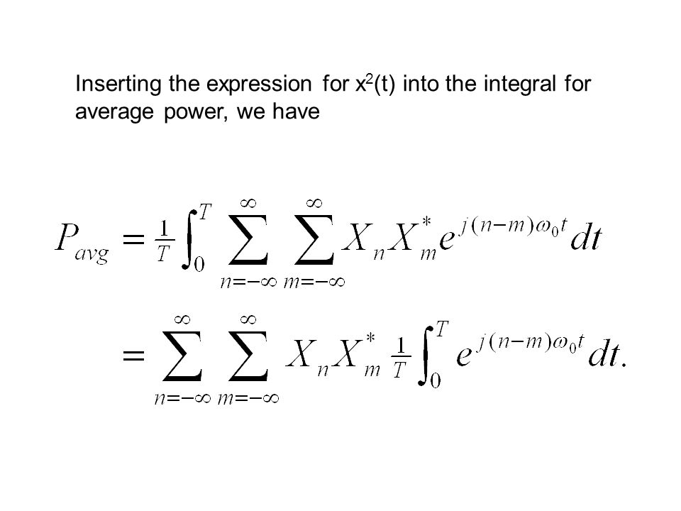Inserting the expression for x 2 (t) into the integral for average power, we have