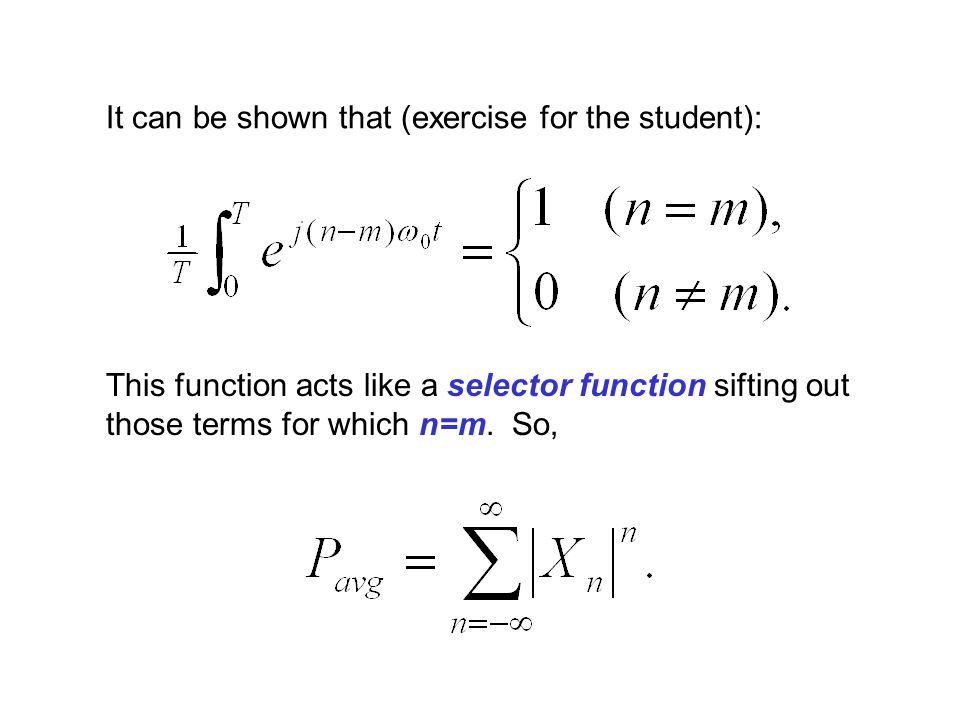 It can be shown that (exercise for the student): This function acts like a selector function sifting out those terms for which n=m.
