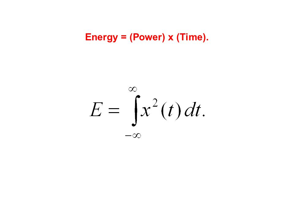 Energy = (Power) x (Time).