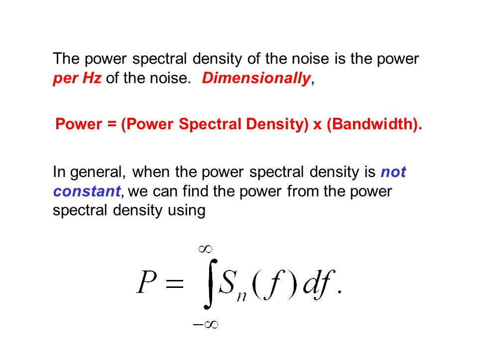 The power spectral density of the noise is the power per Hz of the noise.