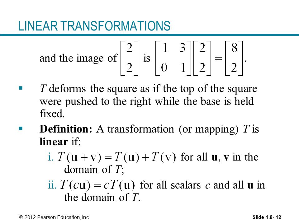 Slide © 2012 Pearson Education, Inc. LINEAR TRANSFORMATIONS and the image of is.