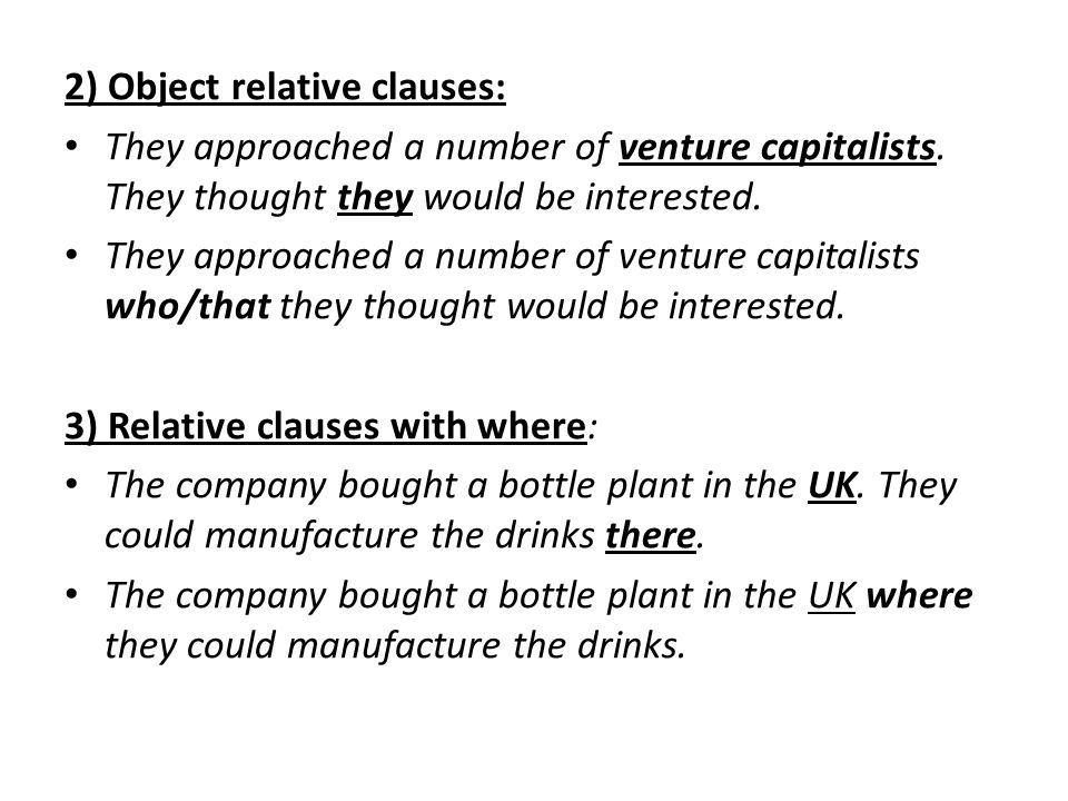 2) Object relative clauses: They approached a number of venture capitalists.