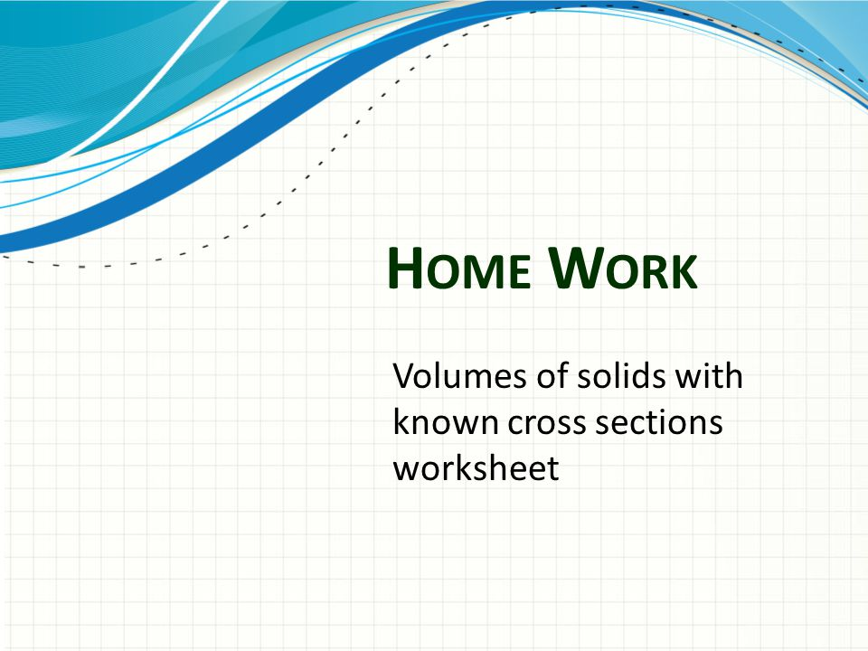 V Olumes Of Solids With Known Cross Sections 4h Ppt Download. 10 H Ome W Ork Volumes Of Solids With Known Cross Sections Worksheet. Worksheet. Worksheet On Volume By Cross Sections At Clickcart.co