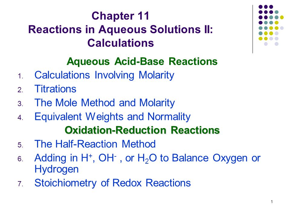 1 Chapter 11 Reactions in Aqueous Solutions II: Calculations Aqueous Acid-Base Reactions 1.