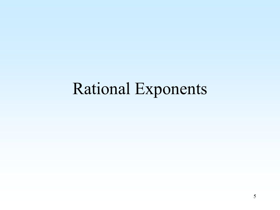 5 Rational Exponents