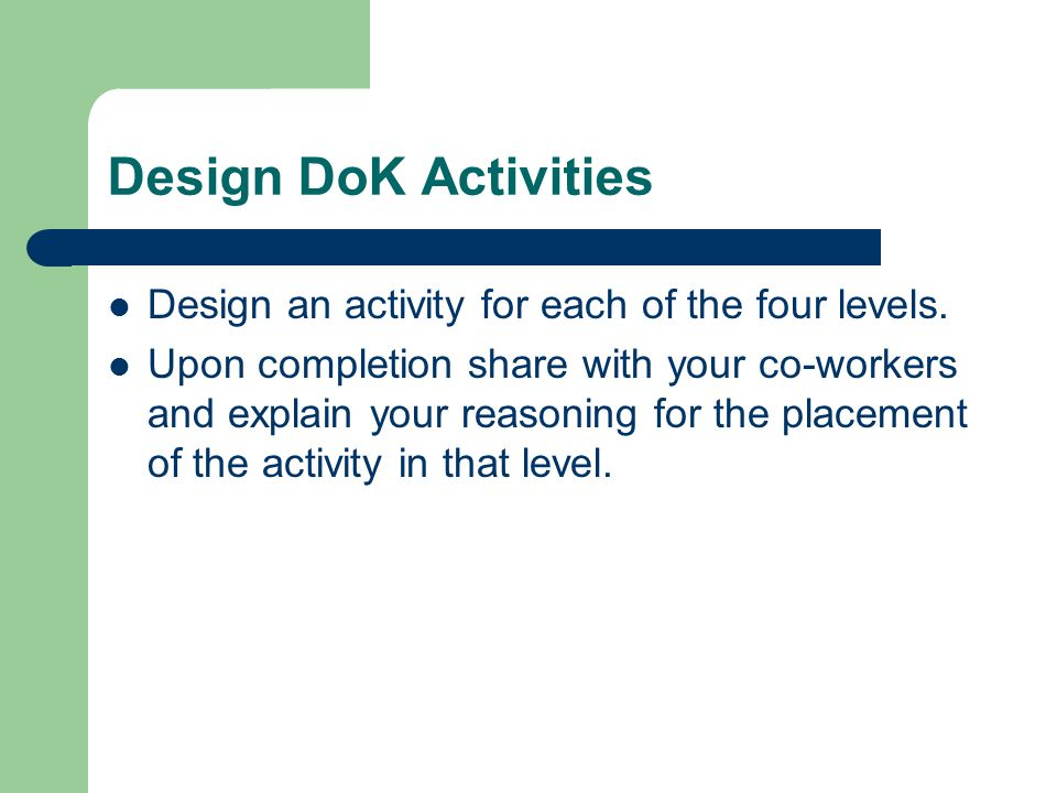 Design DoK Activities Design an activity for each of the four levels.