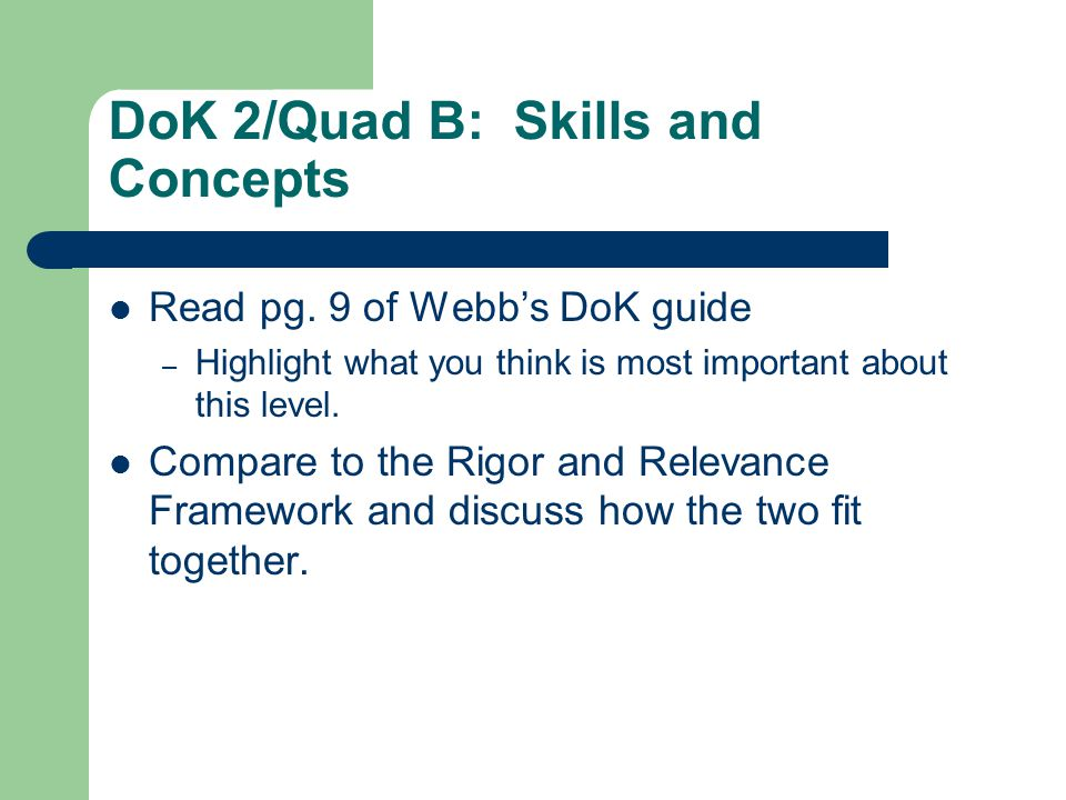 DoK 2/Quad B: Skills and Concepts Read pg.