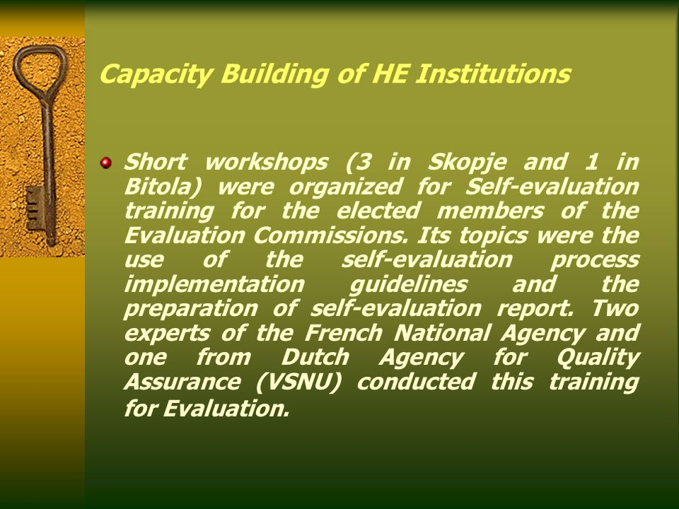 Infrastructure Network HE Institutions have established Self- evaluation Committees on the faculties and universities level (base for developing infrastructure bodies for quality assurance of HE)