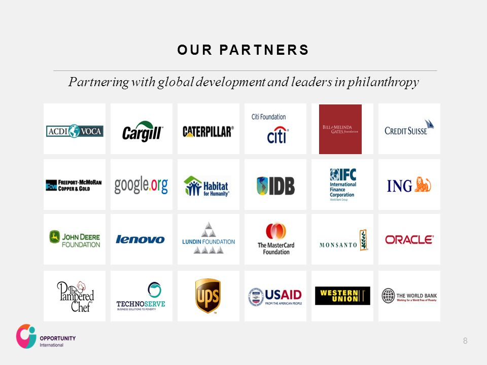 OUR PARTNERS Partnering with global development and leaders in philanthropy 8
