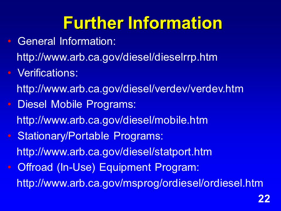 Further Information General Information:   Verifications:   Diesel Mobile Programs:   Stationary/Portable Programs:   Offroad (In-Use) Equipment Program:   22