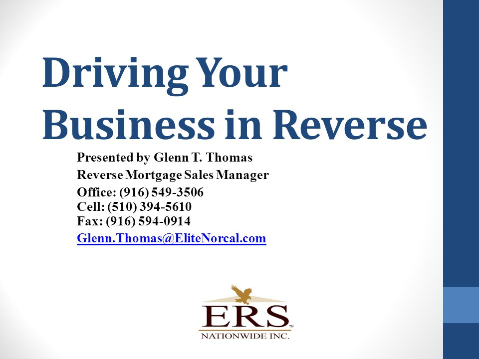 Driving Your Business in Reverse Presented by Glenn T.
