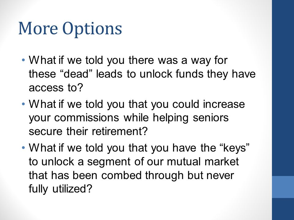 More Options What if we told you there was a way for these dead leads to unlock funds they have access to.