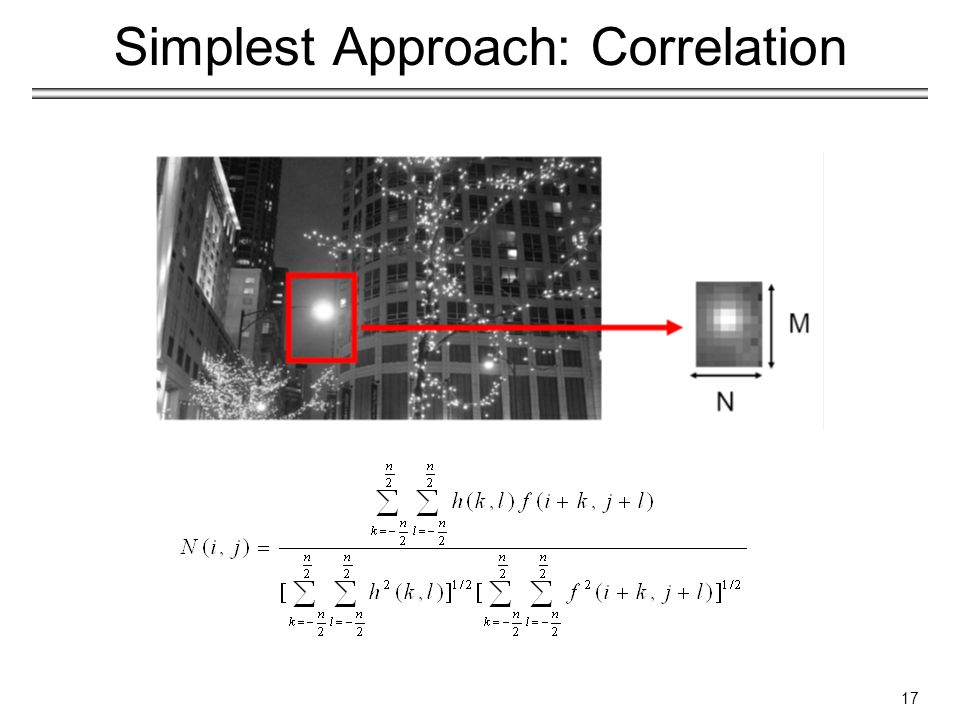 Simplest Approach: Correlation 17