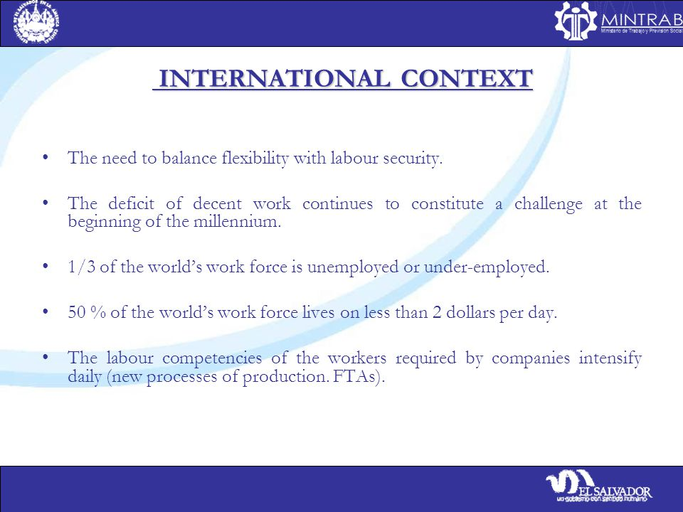 INTERNATIONAL CONTEXT INTERNATIONAL CONTEXT The need to balance flexibility with labour security.
