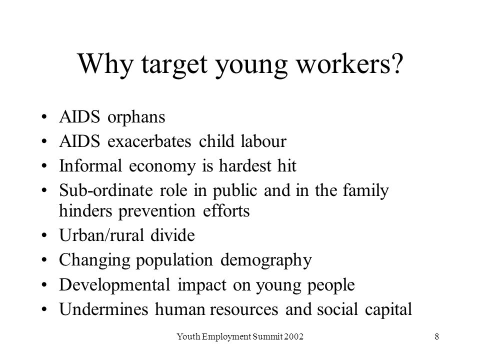 Youth Employment Summit Why target young workers.