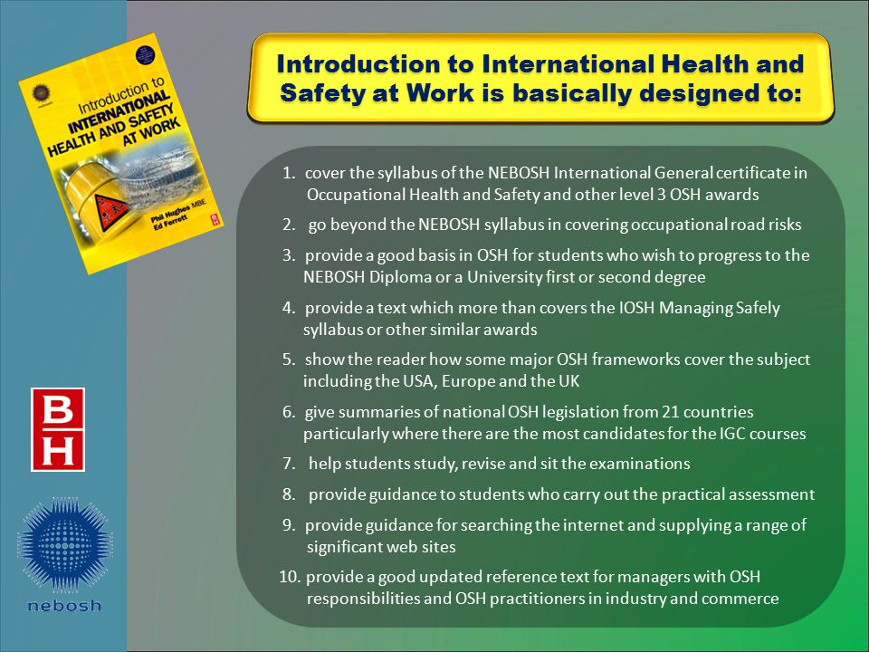 Introduction to International Health and Safety at Work is basically designed to: 1.